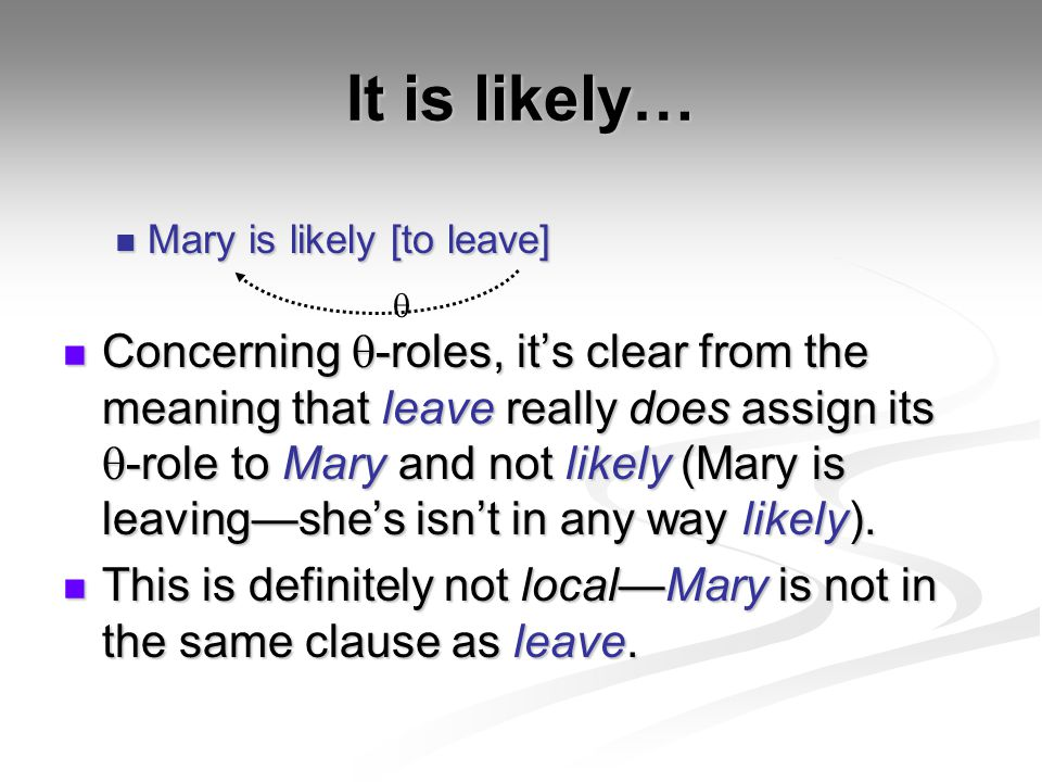 It is likely… Mary is likely [to leave]