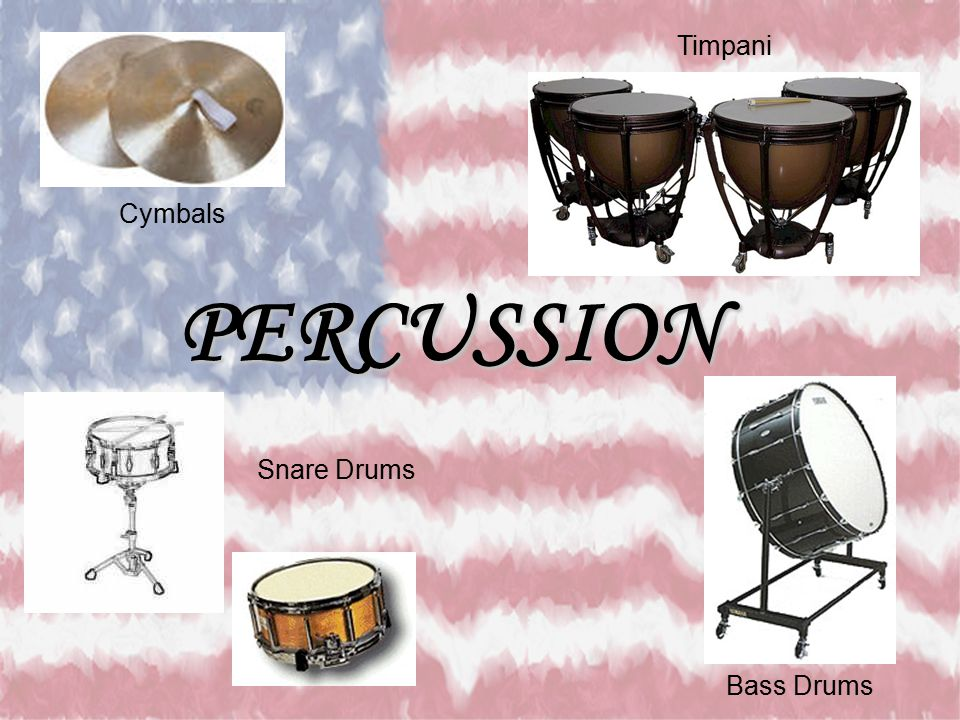 Timpani Cymbals PERCUSSION Snare Drums Bass Drums