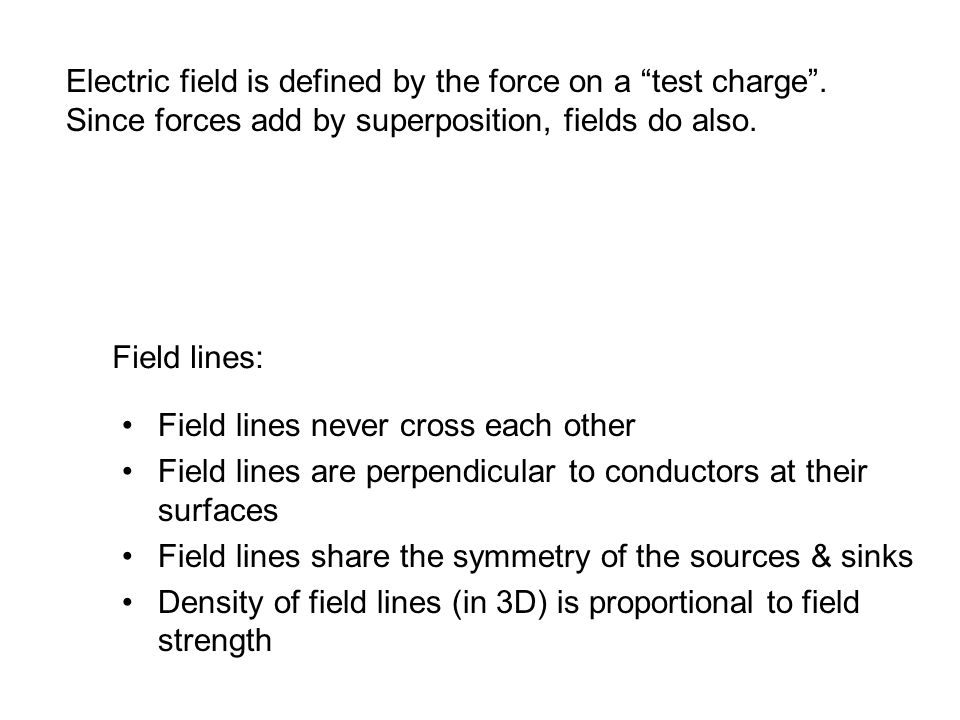 Electric field is defined by the force on a test charge