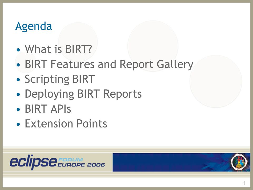 Agenda What is BIRT? BIRT Features and Report Gallery
