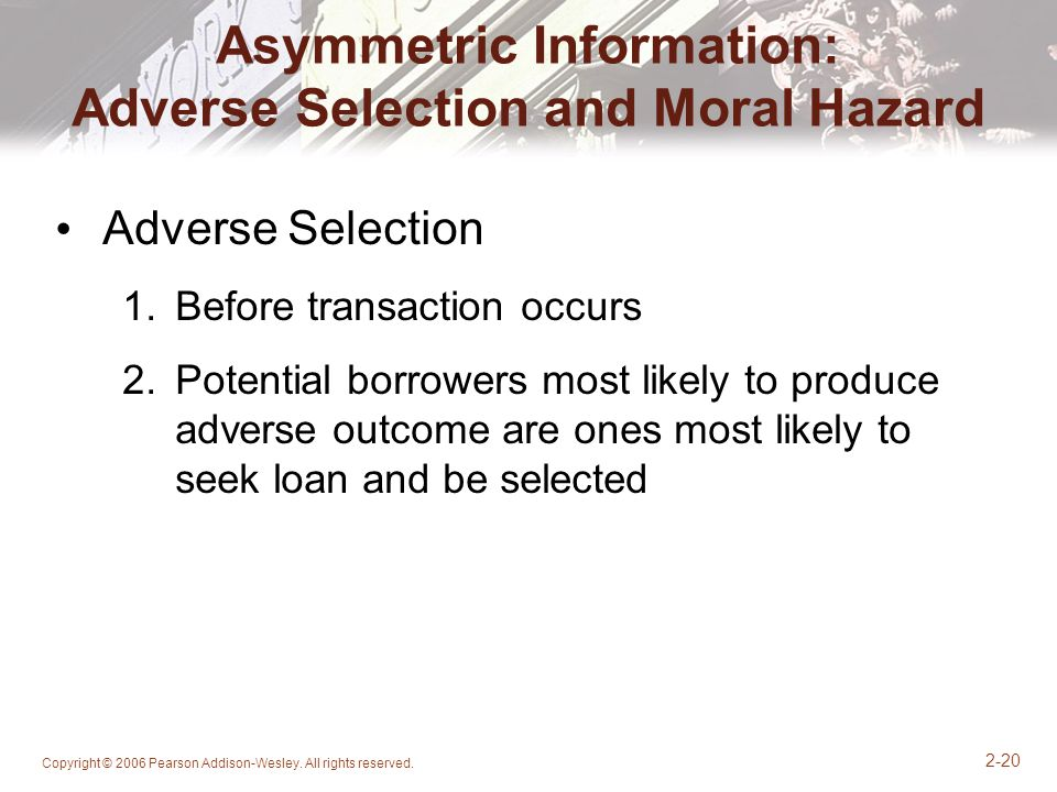 Asymmetric Information: Adverse Selection and Moral Hazard
