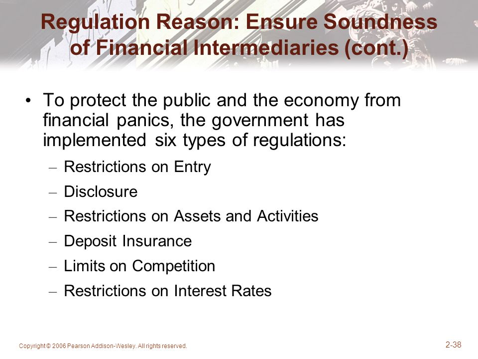 Regulation Reason: Ensure Soundness of Financial Intermediaries (cont