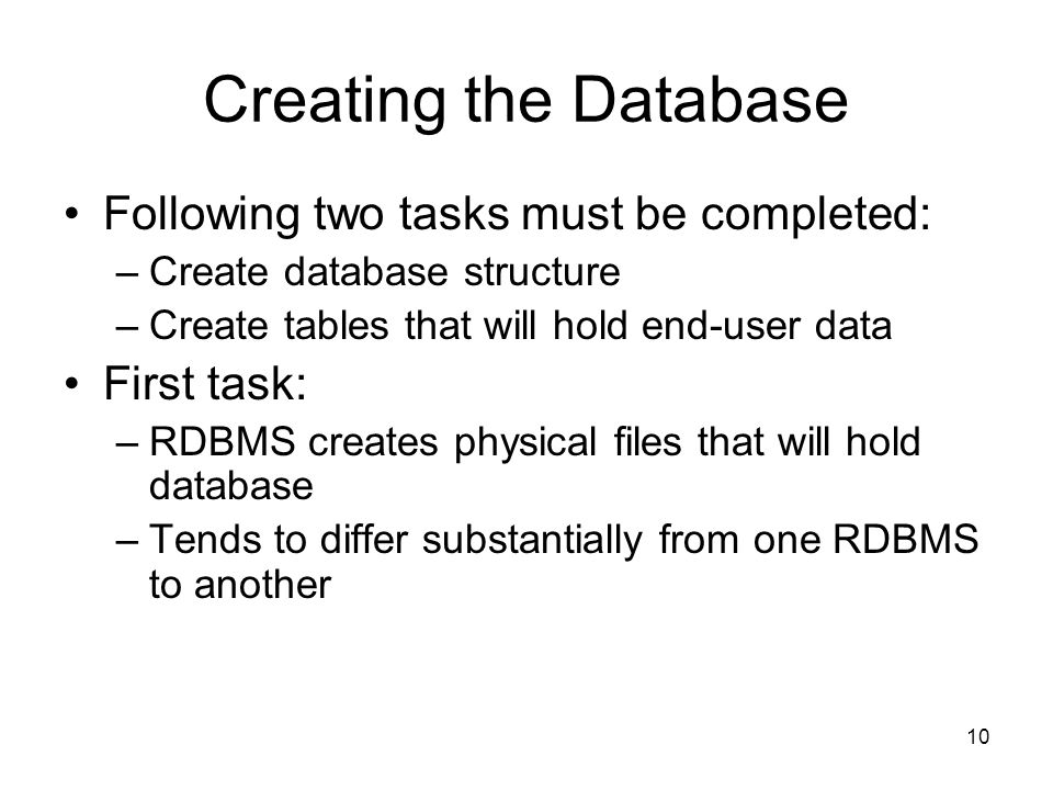 Creating the Database Following two tasks must be completed: