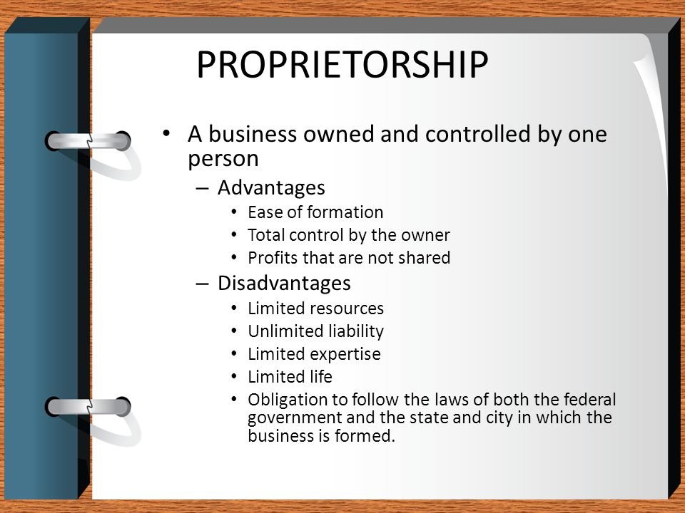 PROPRIETORSHIP A business owned and controlled by one person