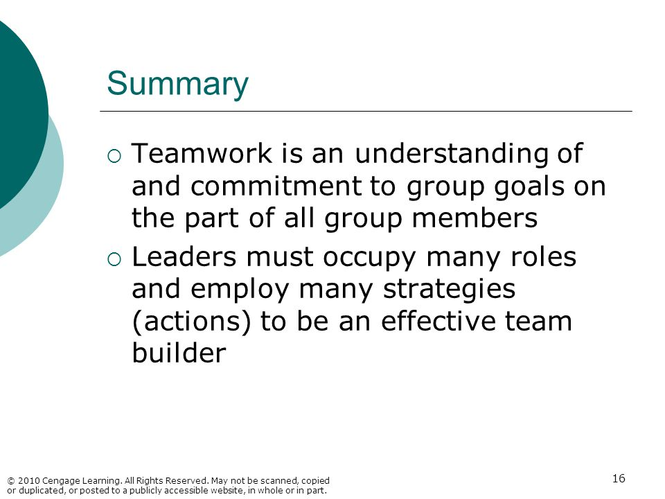 Summary Teamwork is an understanding of and commitment to group goals on the part of all group members.