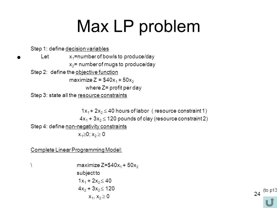 Max LP problem Step 1: define decision variables