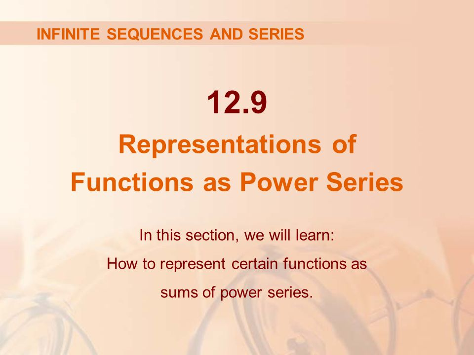 12.9 Representations of Functions as Power Series