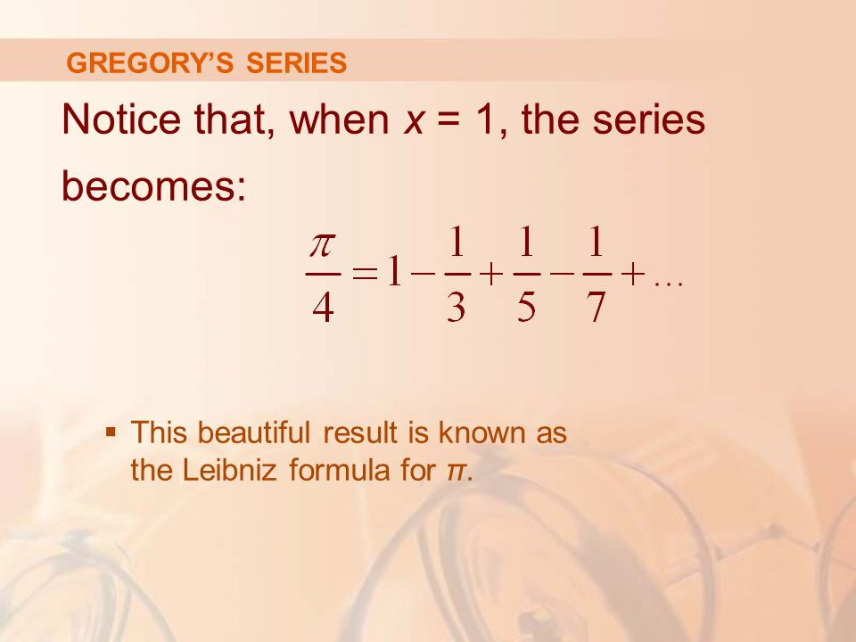 Notice that, when x = 1, the series becomes: