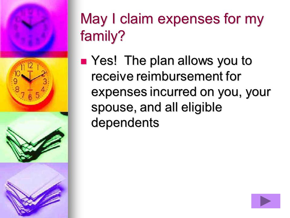 May I claim expenses for my family