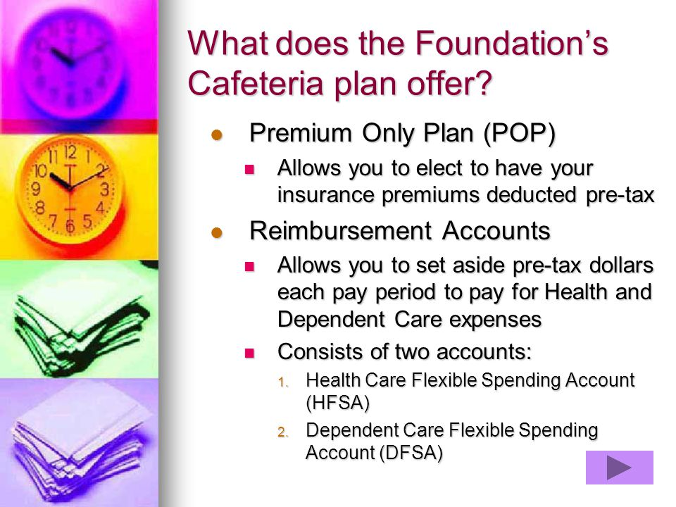 What does the Foundation's Cafeteria plan offer