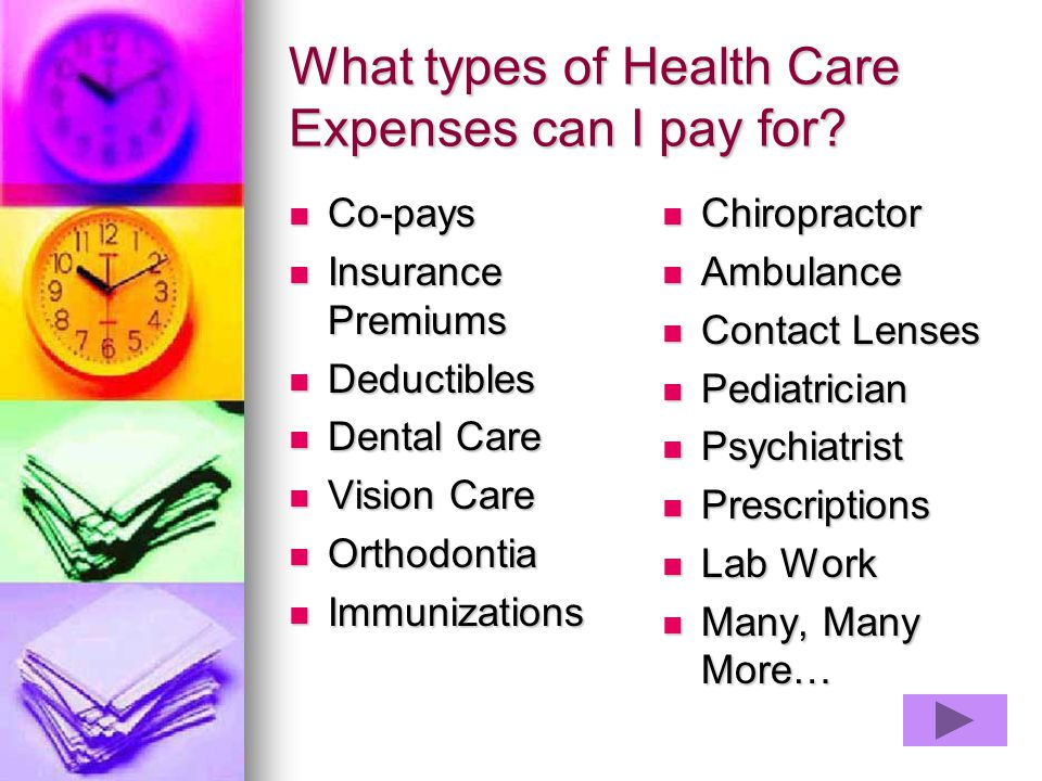 What types of Health Care Expenses can I pay for
