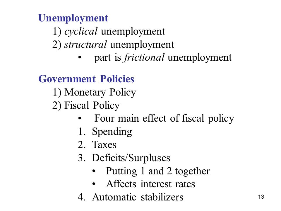 1) cyclical unemployment 2) structural unemployment