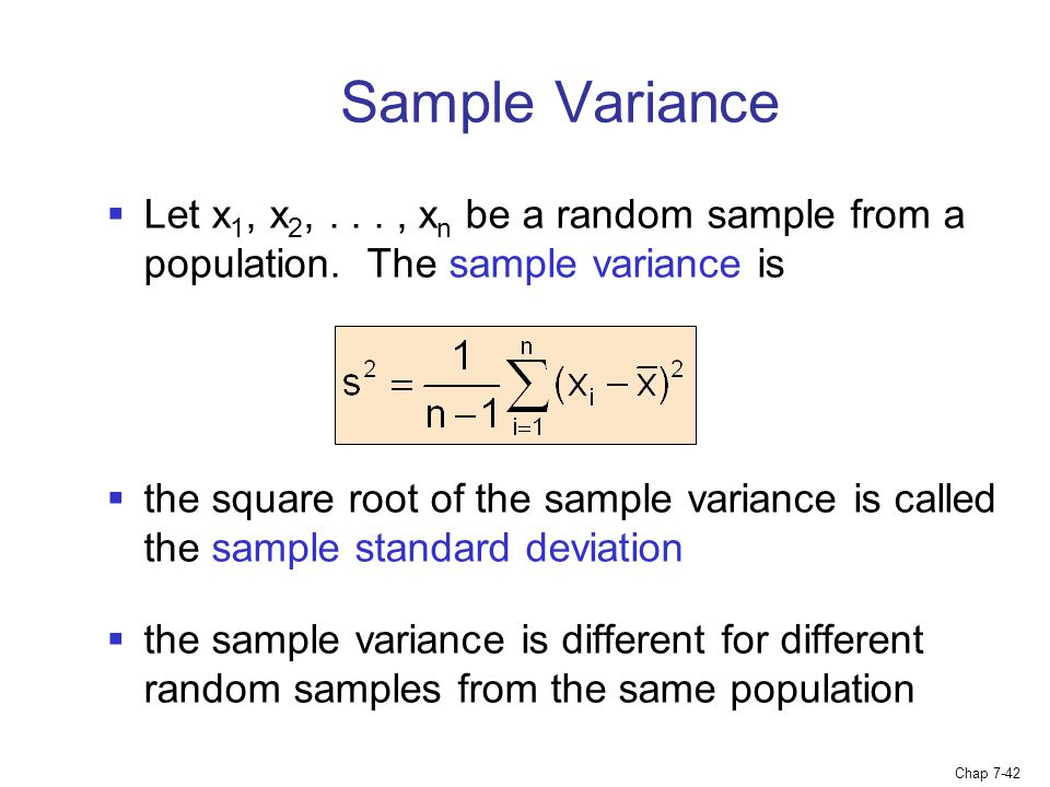 Sample Variance Let x1, x2, , xn be a random sample from a population. The sample variance is.