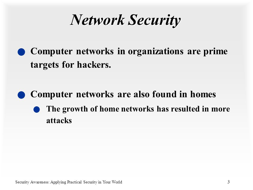 Network Security Computer networks in organizations are prime targets for hackers. Computer networks are also found in homes.