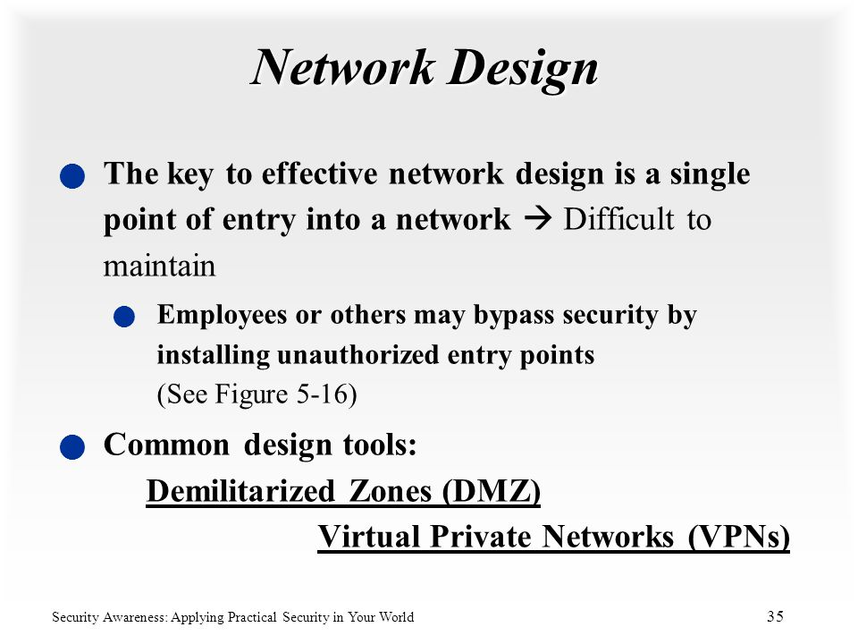 Network Design The key to effective network design is a single point of entry into a network  Difficult to maintain.