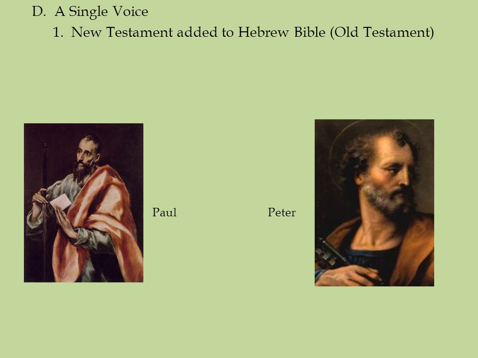 1. New Testament added to Hebrew Bible (Old Testament)