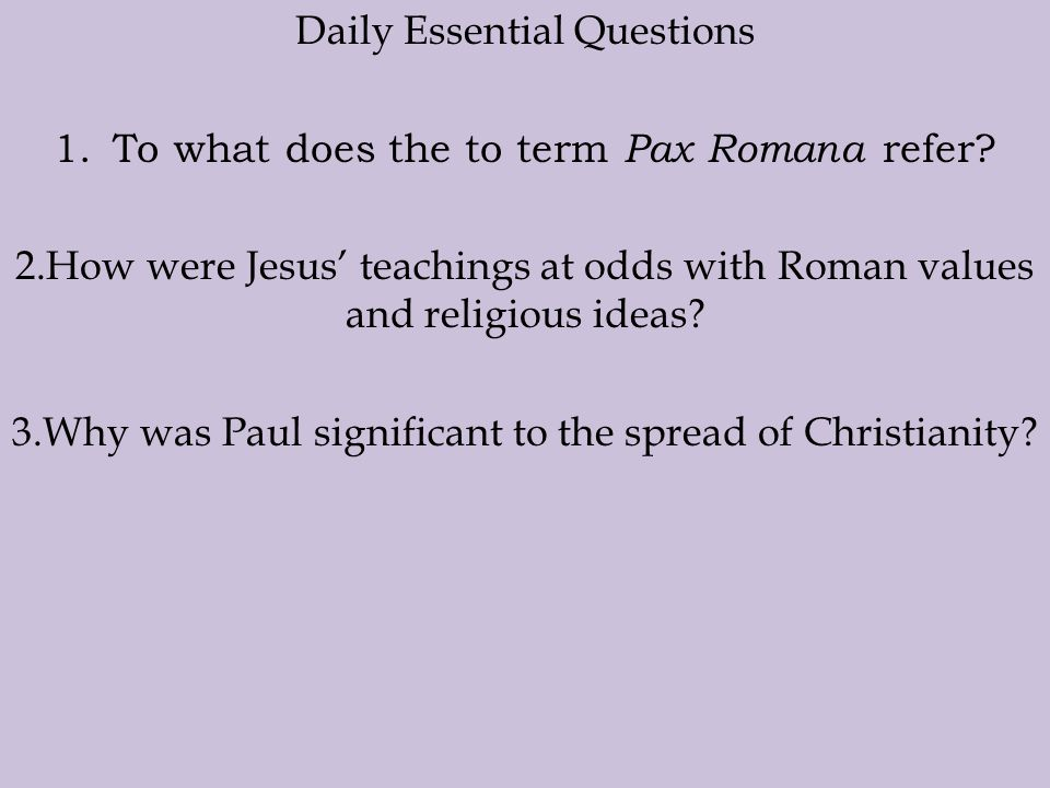 Daily Essential Questions To what does the to term Pax Romana refer