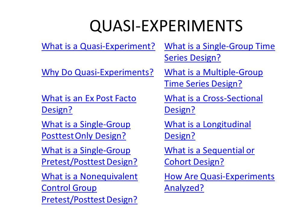 QUASI-EXPERIMENTS What is a Quasi-Experiment