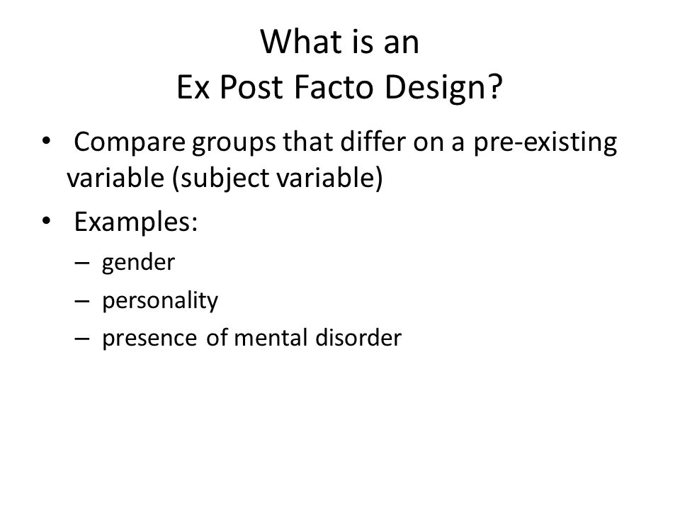 What is an Ex Post Facto Design