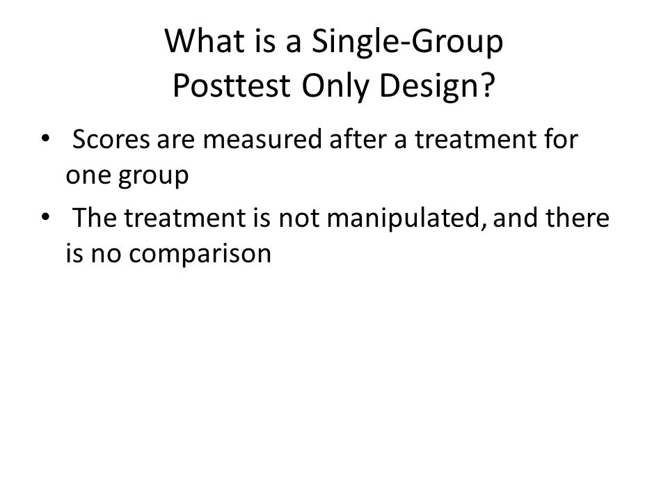What is a Single-Group Posttest Only Design