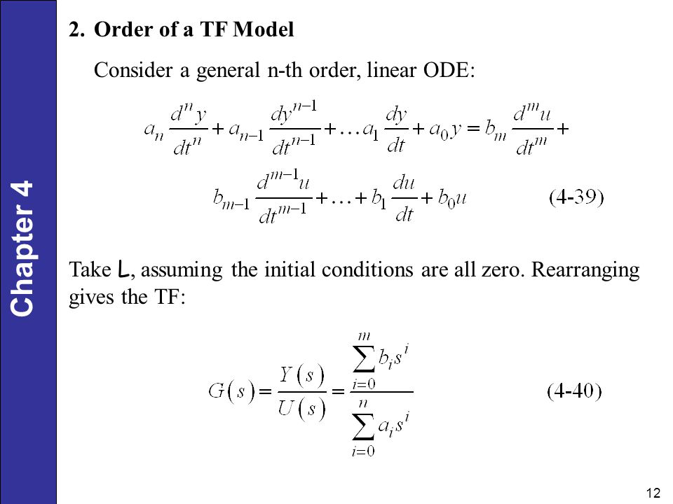 Order of a TF Model Consider a general n-th order, linear ODE: Take L, assuming the initial conditions are all zero.