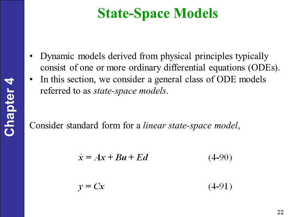 State-Space Models Dynamic models derived from physical principles typically. consist of one or more ordinary differential equations (ODEs).
