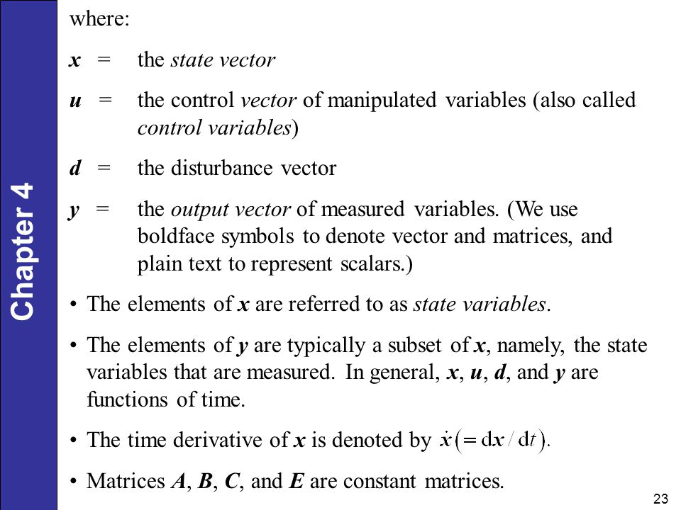where: x = the state vector. u = the control vector of manipulated variables (also called control variables)