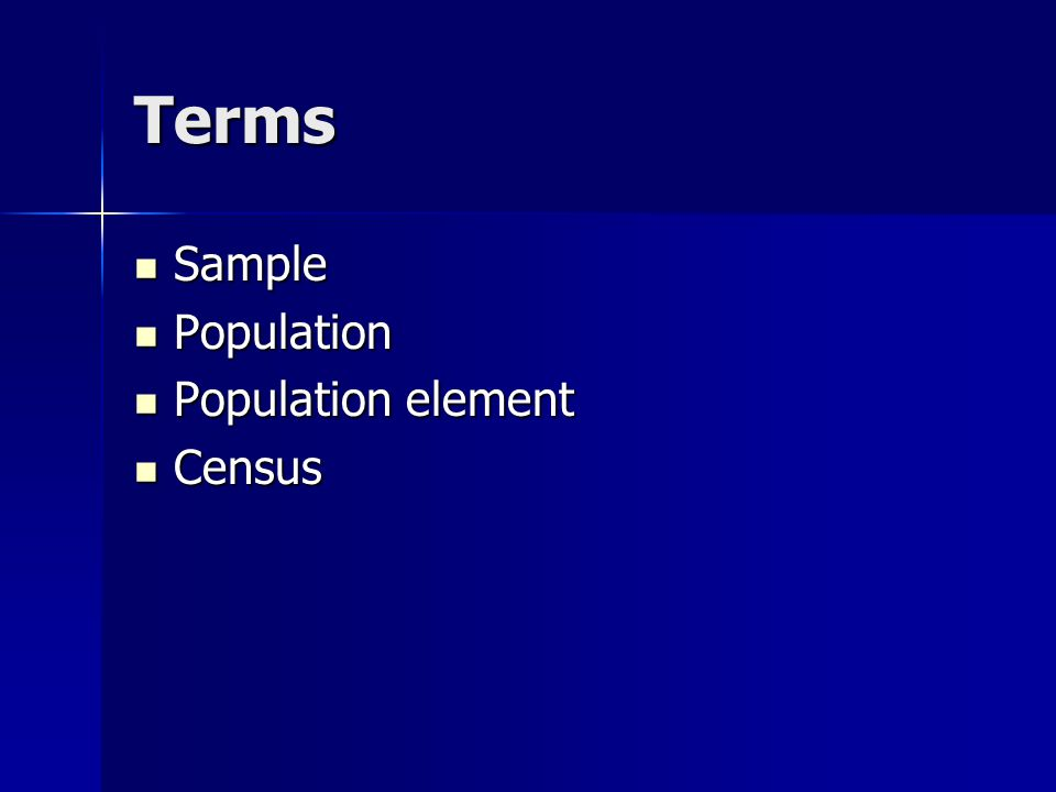 Terms Sample Population Population element Census