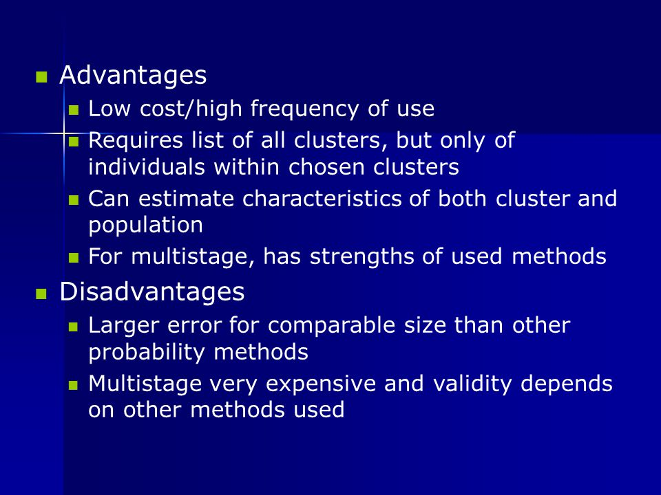 Advantages Disadvantages Low cost/high frequency of use