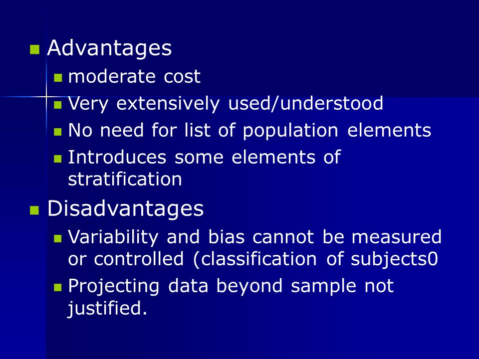 Advantages Disadvantages moderate cost