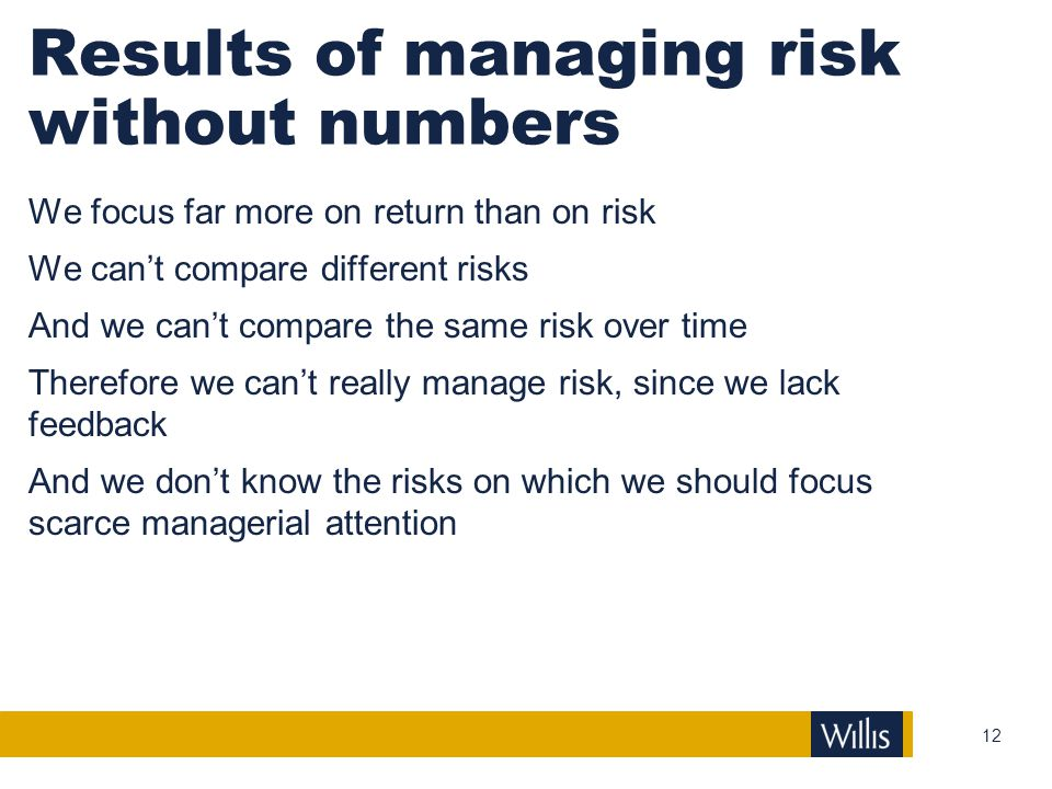 Results of managing risk without numbers