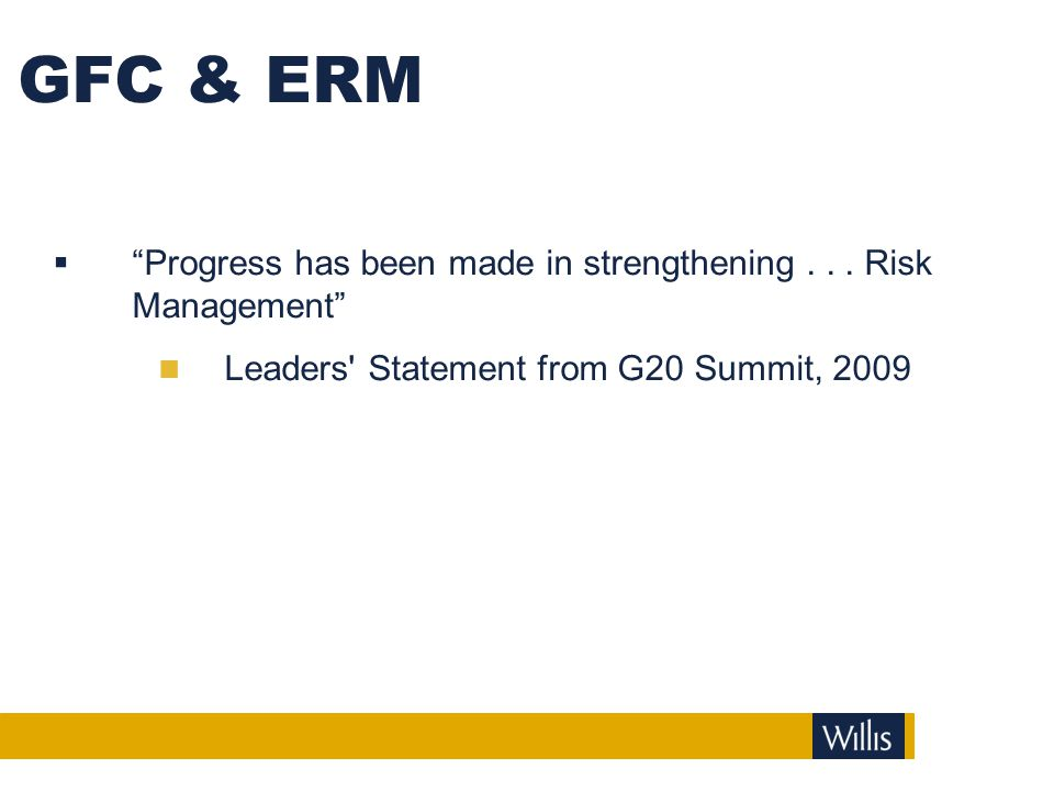 GFC & ERM Progress has been made in strengthening .