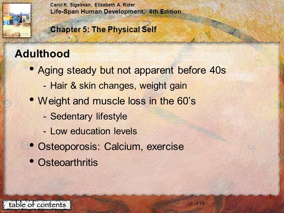 Adulthood Aging steady but not apparent before 40s