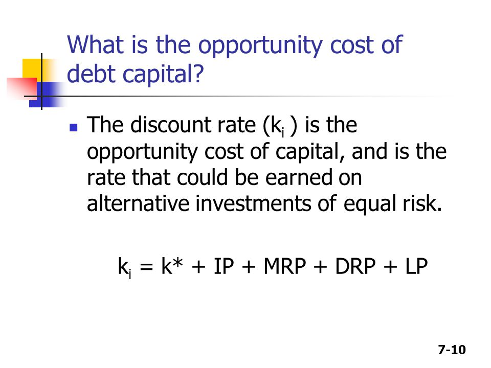 What is the opportunity cost of debt capital