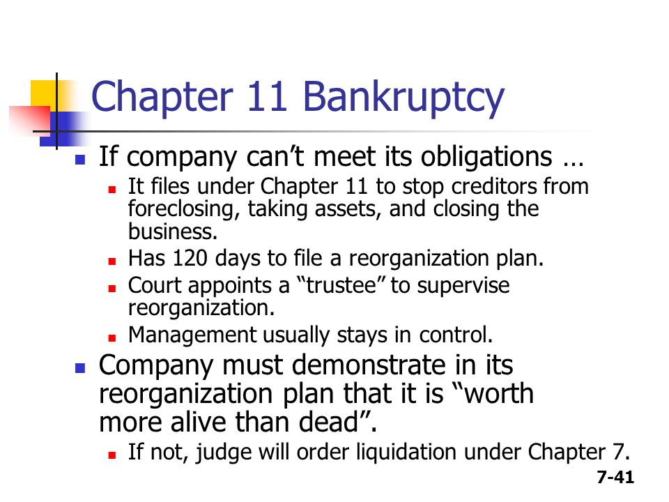 Chapter 11 Bankruptcy If company can't meet its obligations …