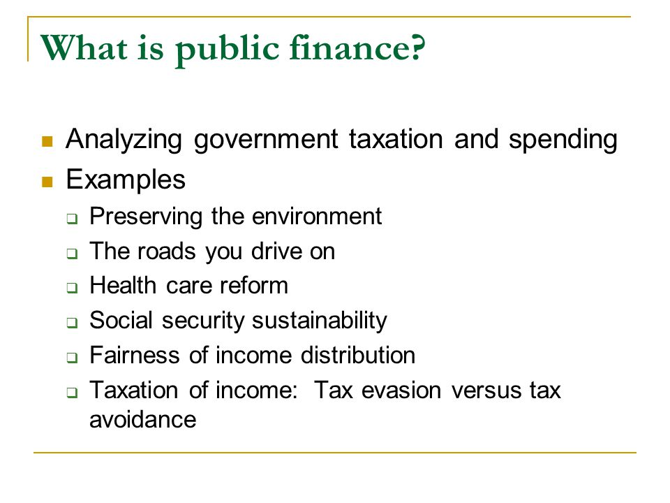 public finance and taxation Public finance - 180365 fall, 2000 answers  it can be a negative thing, that is, a public bad 1 a which is5 not a potential financial problem facing the social security system (a) the inflation rate has been declining  the economic theory of property taxation.