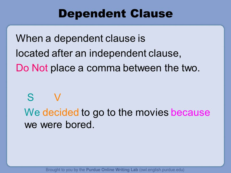 Dependent Clause When a dependent clause is