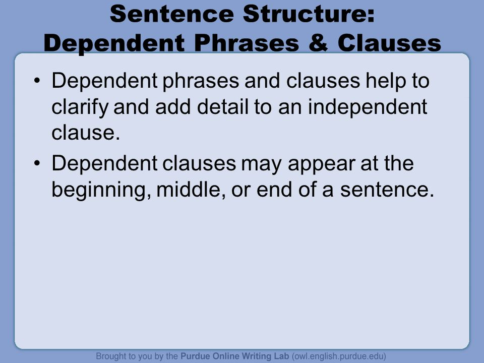 Sentence Structure: Dependent Phrases & Clauses