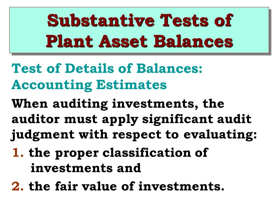 Substantive Tests of Plant Asset Balances