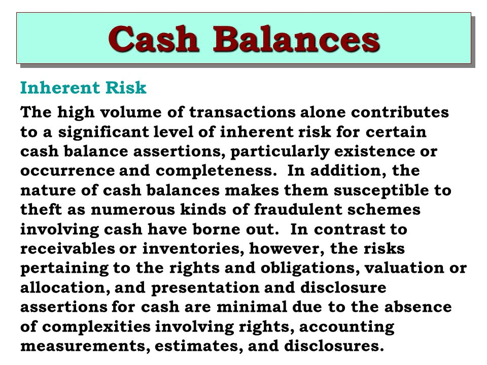 Cash Balances Inherent Risk