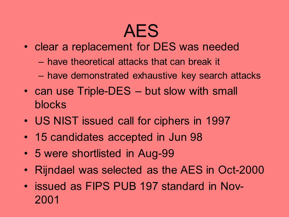 AES clear a replacement for DES was needed