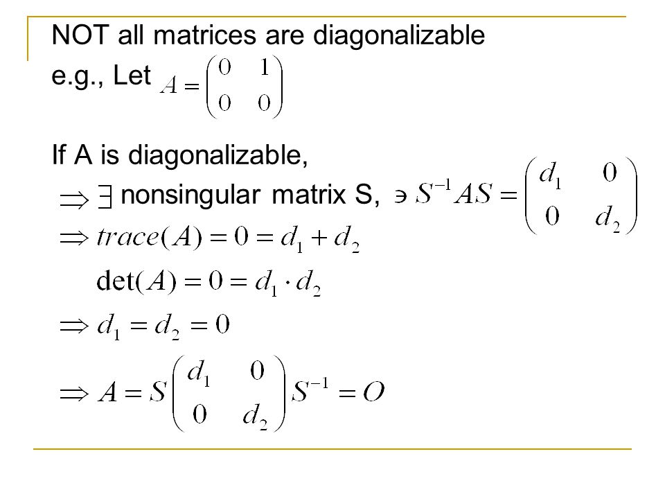 NOT all matrices are diagonalizable