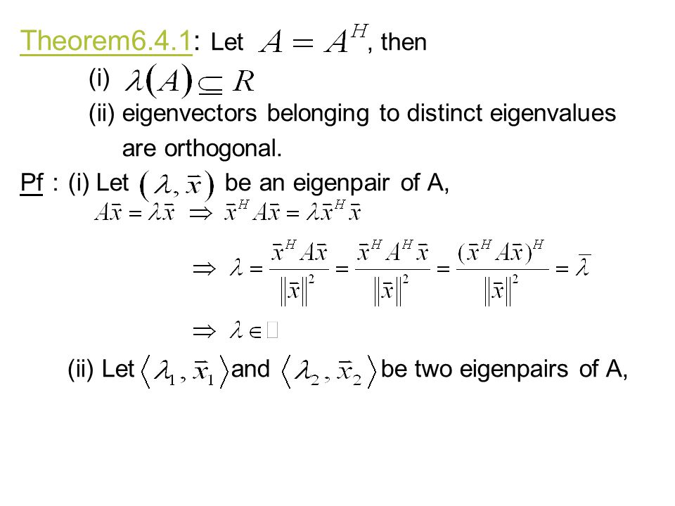 (ii) Let and be two eigenpairs of A,