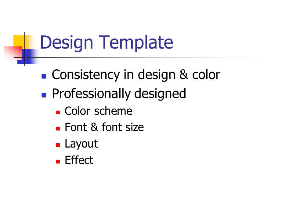 Design Template Consistency in design & color Professionally designed