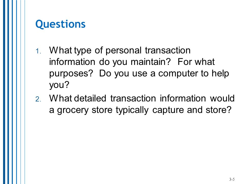 Questions What type of personal transaction information do you maintain For what purposes Do you use a computer to help you