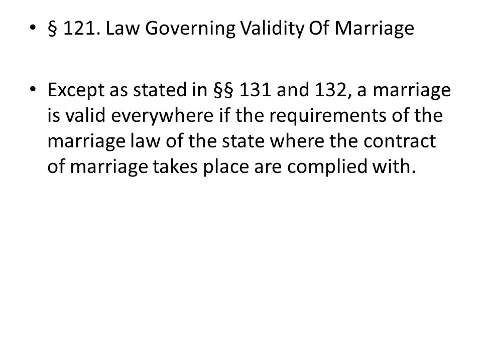 § 121. Law Governing Validity Of Marriage