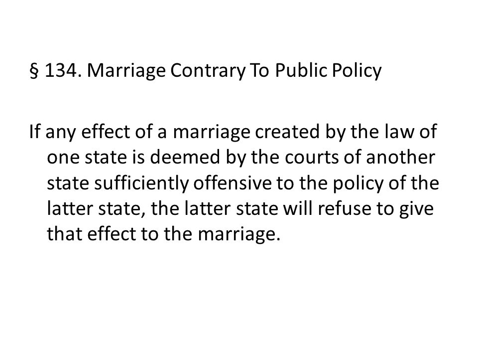§ 134. Marriage Contrary To Public Policy