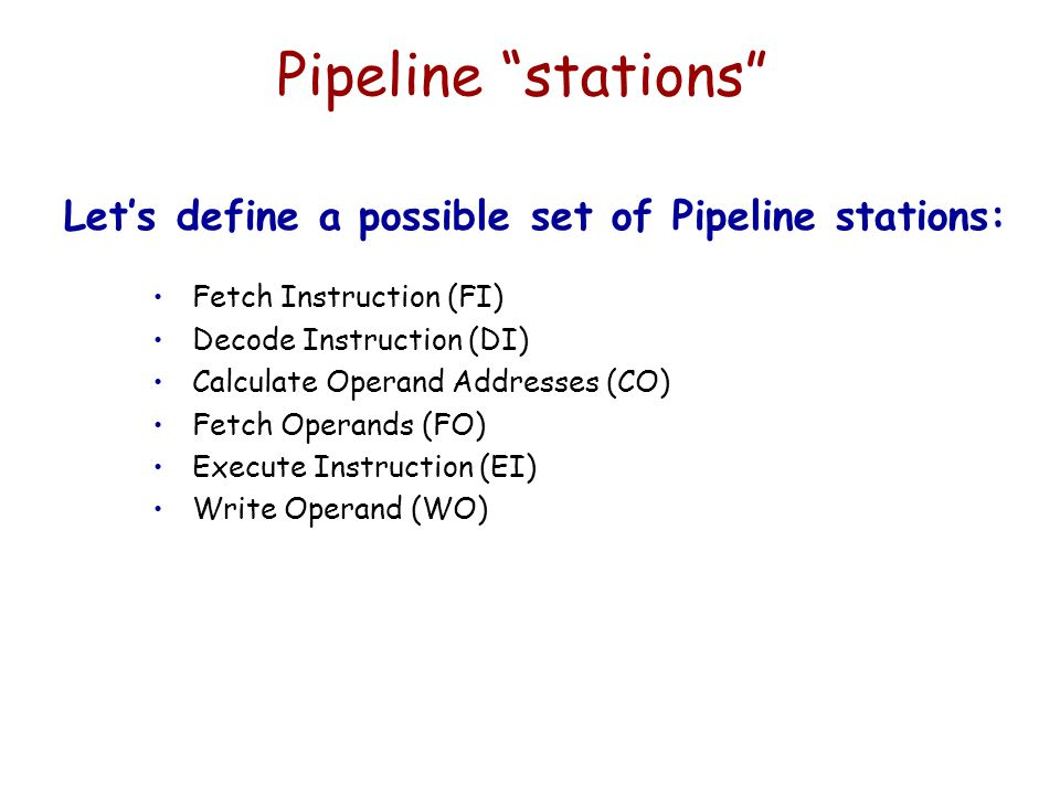 Pipeline stations Let's define a possible set of Pipeline stations: