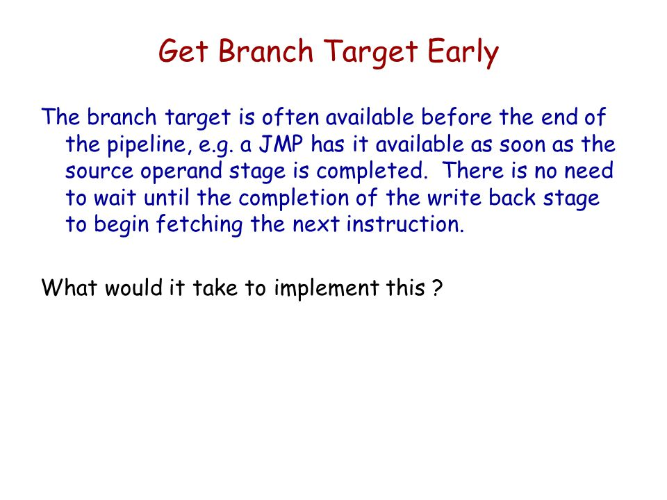 Get Branch Target Early