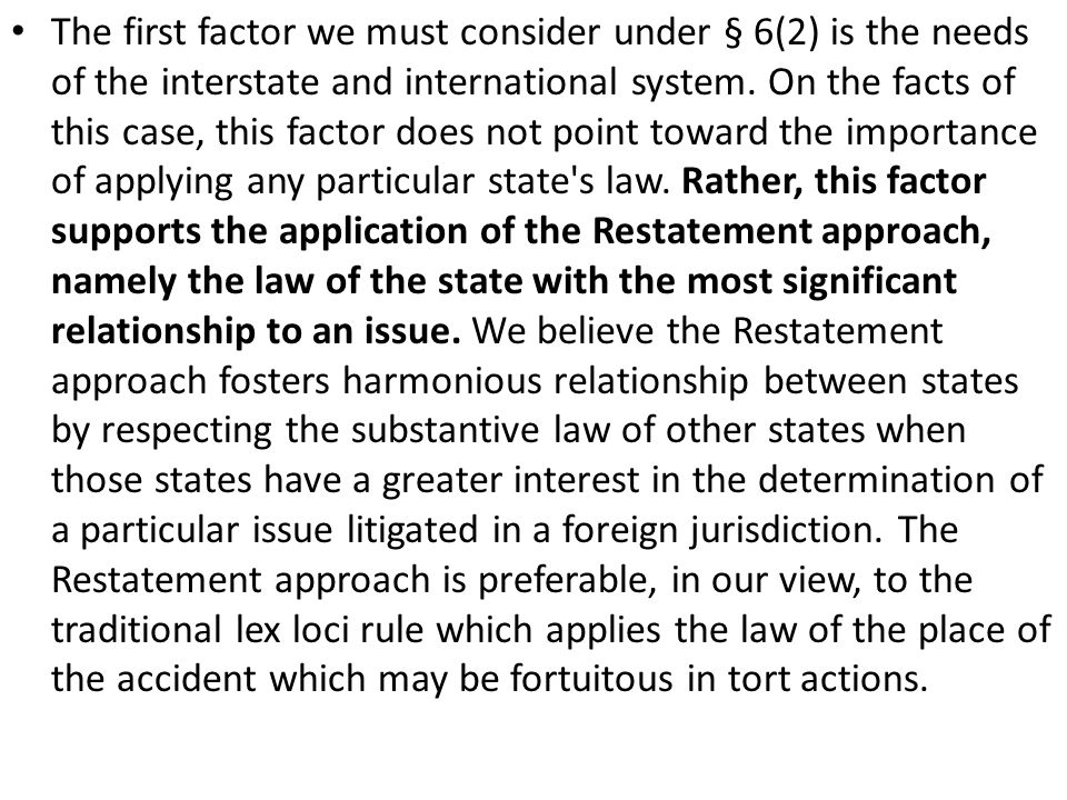 The first factor we must consider under § 6(2) is the needs of the interstate and international system.